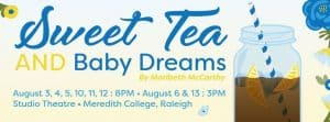 "sweet tea 300x111 - #PeopleOfPeace: Liz Webb Featured in Local Theatre Production, ""Sweet Tea and Baby Dreams"""
